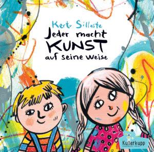 Kinderbücher: Jeder macht Kunst auf seine Weise. Kullerkupp.