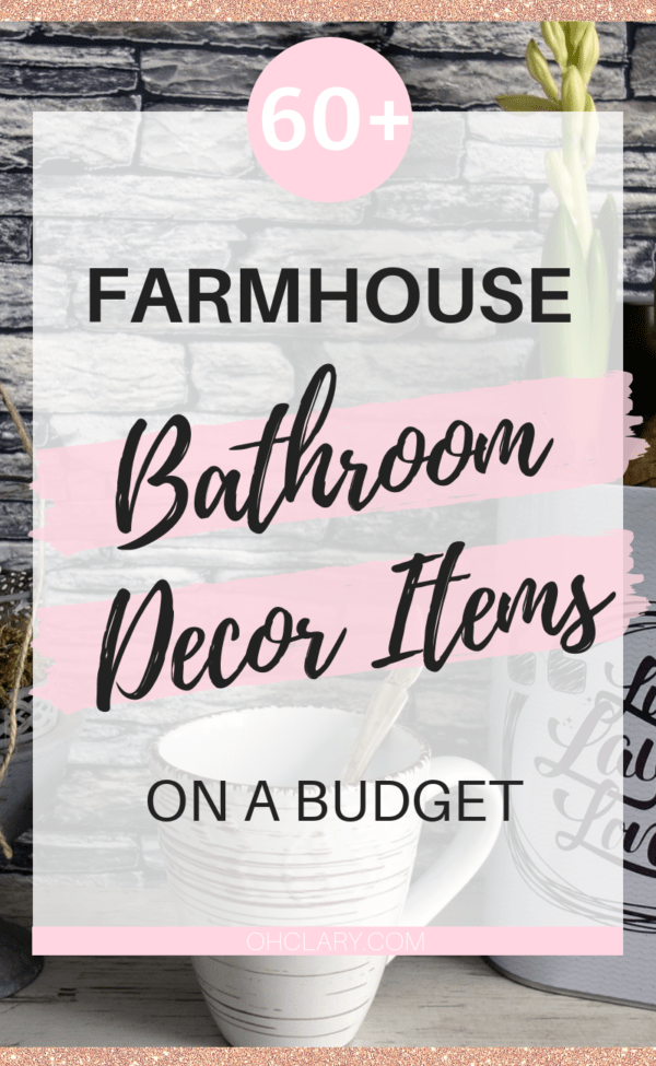 Farmhouse Bathroom Decor The Ultimate List Of 60 Affordable Farmhouse Bathroom Ideas