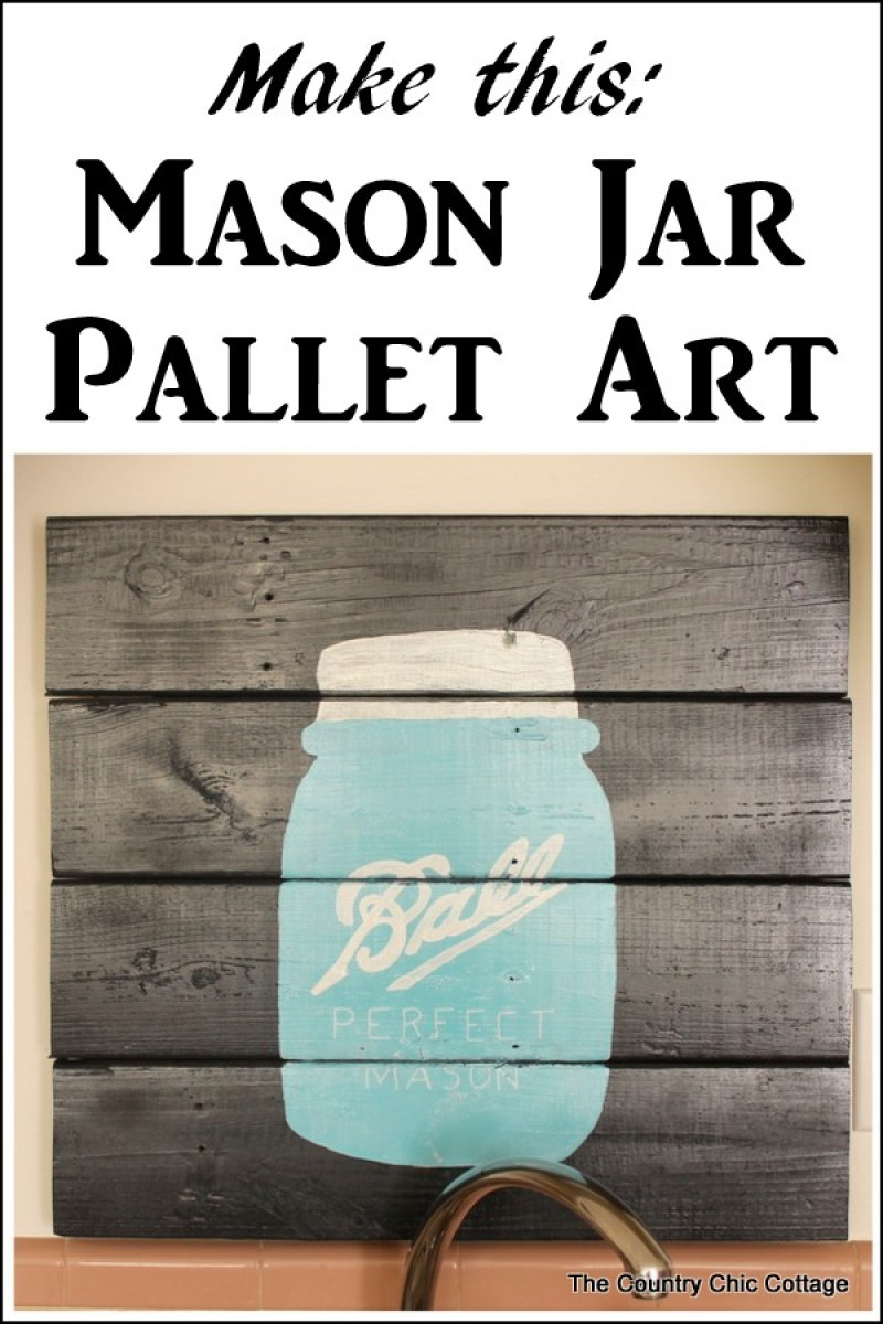 DIY Mason Jar Pallet Art. 14 DIY Farmhouse Signs you can make on a small budget. Farmhouse decor can cost a lot but these rustic wood signs are affordable to make. If you love Joanna Gaines than you have to try these projects! Guide to how to make a farmhouse sign, farmhouse signs for kitchen, bathroom farmhouse sign DIY, DIY wood signs, Farmhouse Sign Decor, Make you own farmhouse sign, farmhouse signs DIY guide