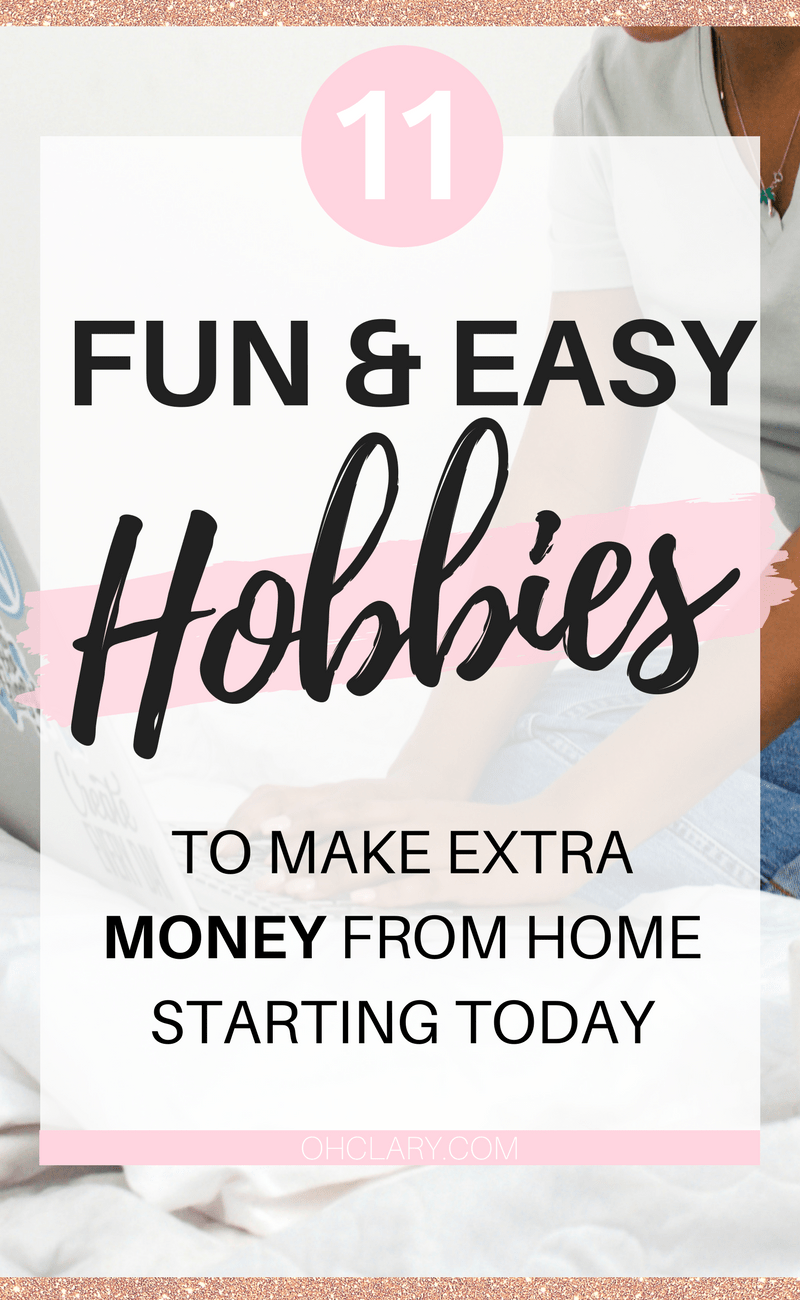 Are you looking for some easy and fun ways to make extra money online? Look no further! I have compiled a list of 11 hobbies to make money from home! These hobbies include DIY projects and crafts and other ways to make extra cash! These hobbies to make extra money are perfect for stay at home moms and students. Hobbies you can turn into side hustle, hobbies you can turn into career, money making hobby ideas, list of hobbies that make money