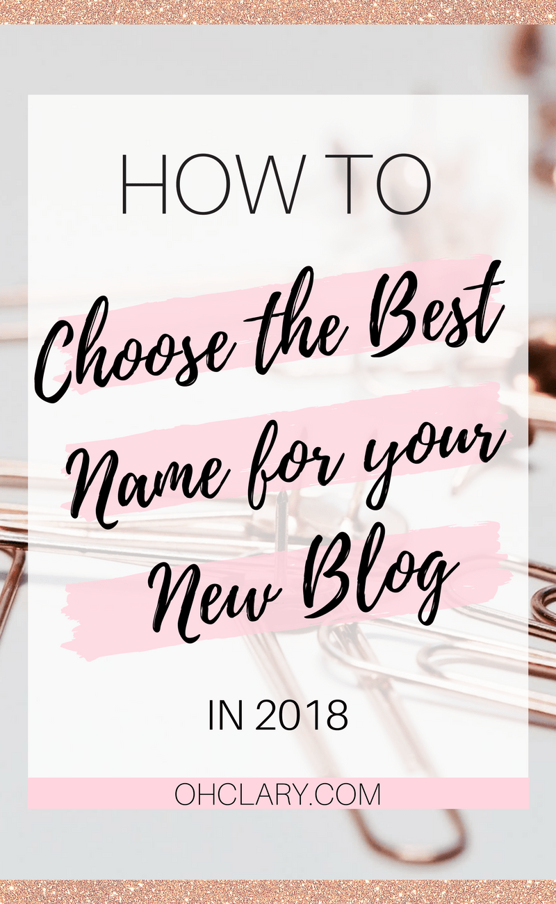 Are you feeling stuck trying to decide on a name for your new Blog? Well I was too so to help out all the newbies like myself I compiled a list of tips on how to choose the Best Name for your blog in 2018! This will hopefully help you choose the name and get started blogging asap so you will be one step closer to financial independence! #girlboss #bloggingtips #bloggingforbeginners #blogging #startablog
