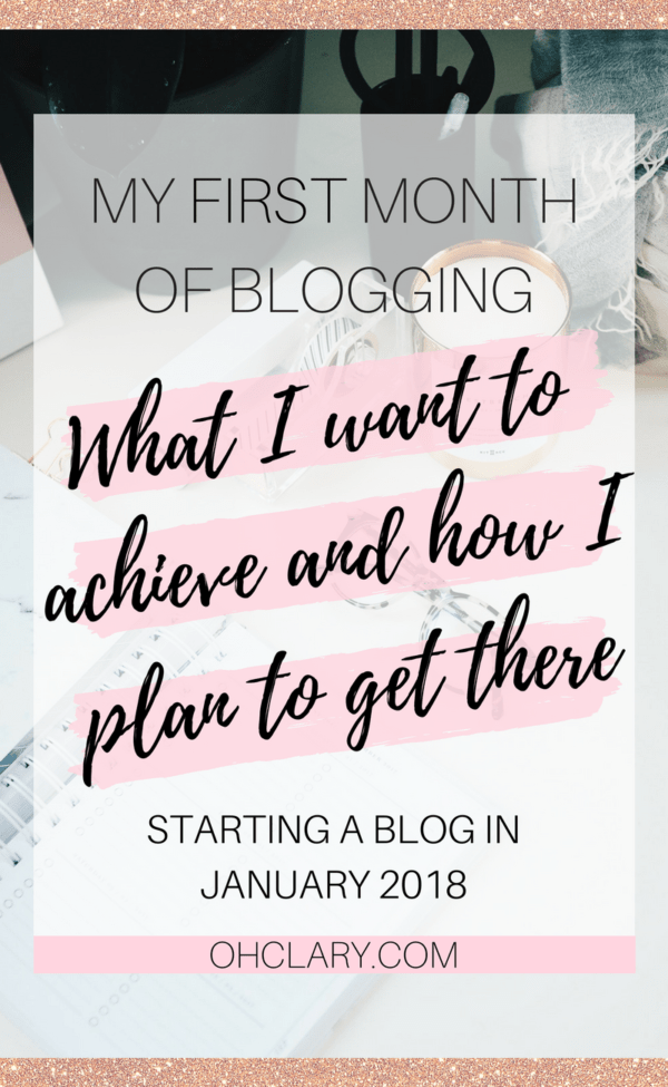 My goals for my brand new blog. January 2018 I am sharing all my goals for my first month of blogging so you can stay on track with my progress and experience with me how long it realistically takes to start a new blog. #blogging #bloggingtips #newblog