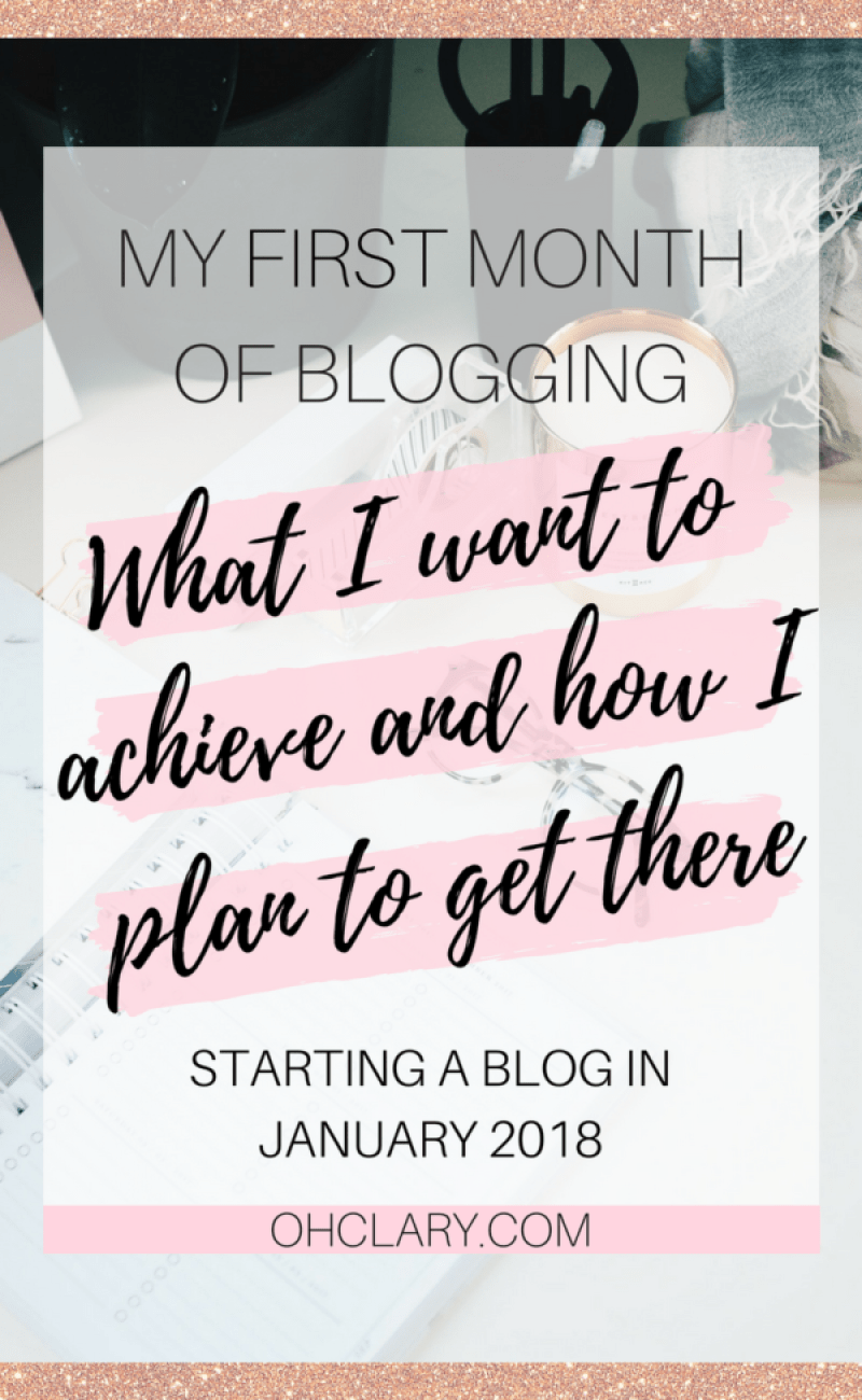 My goals for my brand new blog. January 2018. I am sharing all my goals for my first month of blogging so you can stay on track with my progress and experience with me how long it realistically takes to start a new blog. #blogging #bloggingtips #newblog