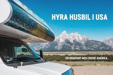 Tips för dig som funderar på att hyra husbil från Cruise America och roadtrippa i USA