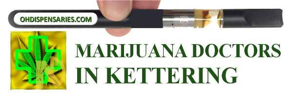 Marijuana doctor in Kettering