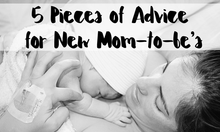 new moms, mom to be, advice for new moms