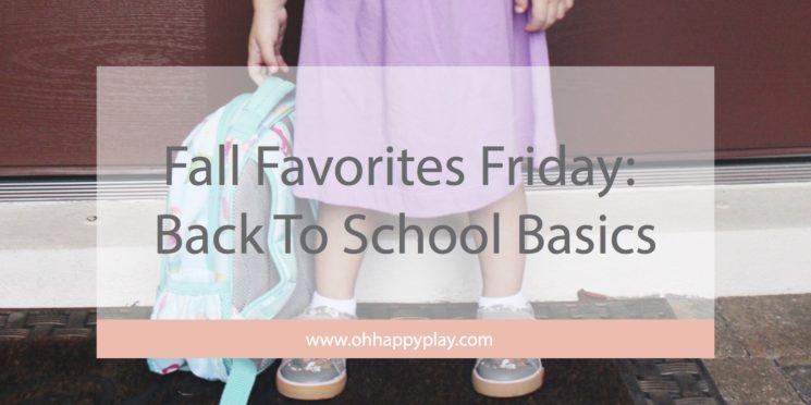 Fall Favorites Friday: Back To School Basics