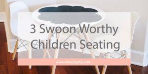 3 Swoon Worthy Children Seating