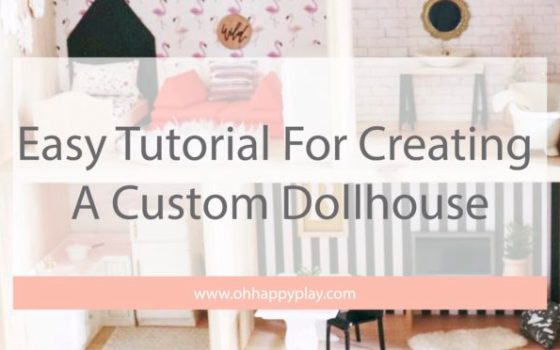 Easy Tutorial Creating A Custom Dollhouse