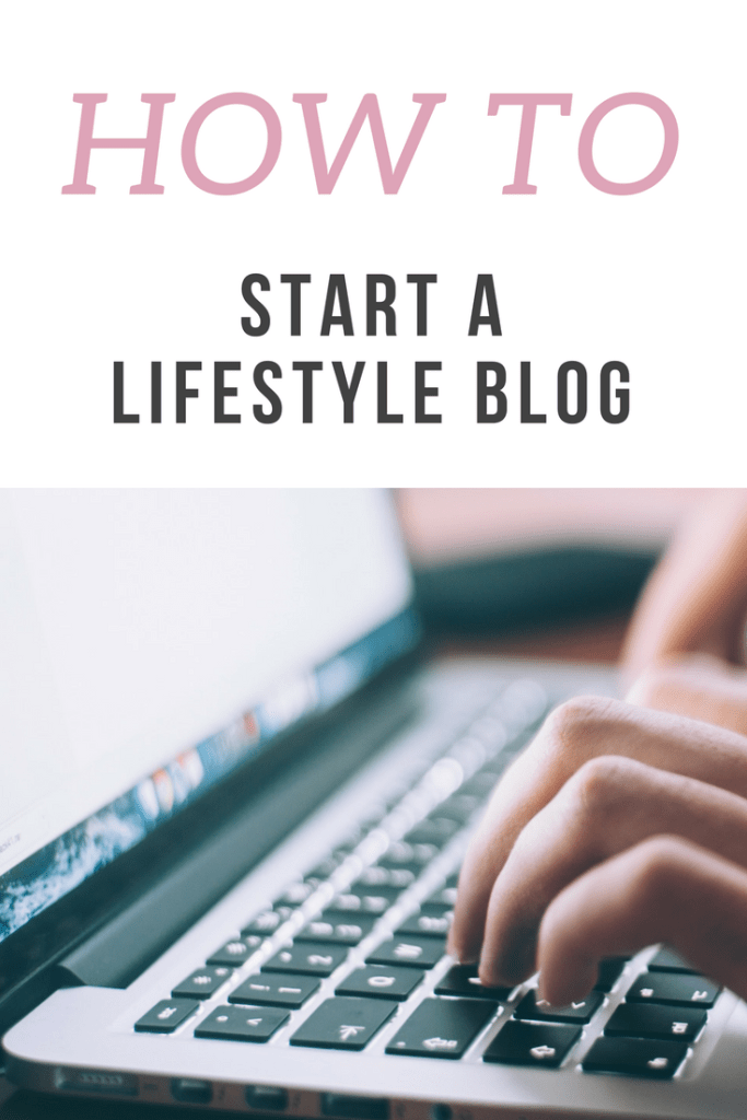 lifestyle blog, how to start a blog, how to start a lifestyle blog