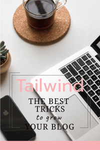 Grow your blog and followers using Tailwind for Pinterest Scheduling