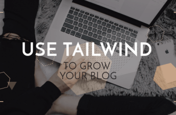 How to use Tailwind to grow your blog on Pinterest