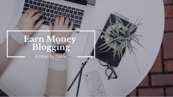 Earn Money Blogging, how to earn money blogging, how to make money as a blogger