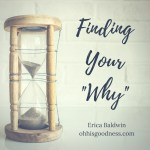 """Finding Your """"Why"""" – How to Change a Bad Day into One with Passion & Purpose"""