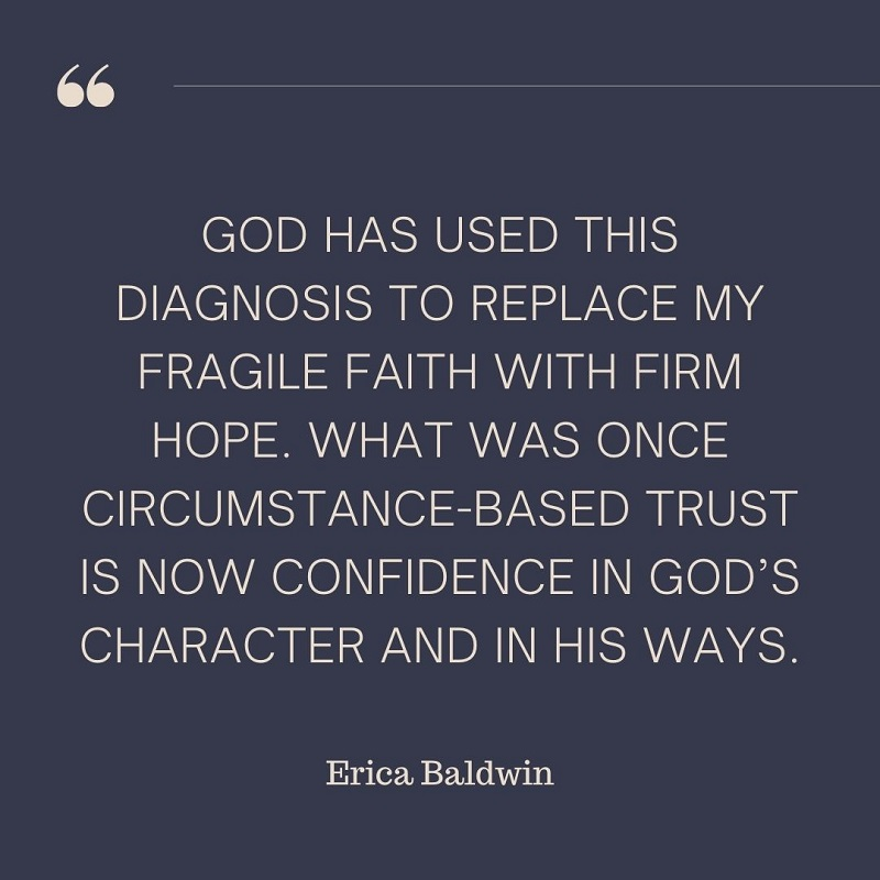 "Quote ""God used this diagnosis to replace my fragile faith with firm hope."""
