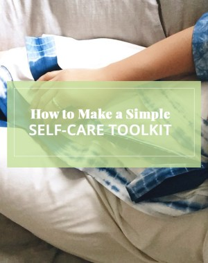 How to Make a Self-Care Toolkit | ohlovelyday.com