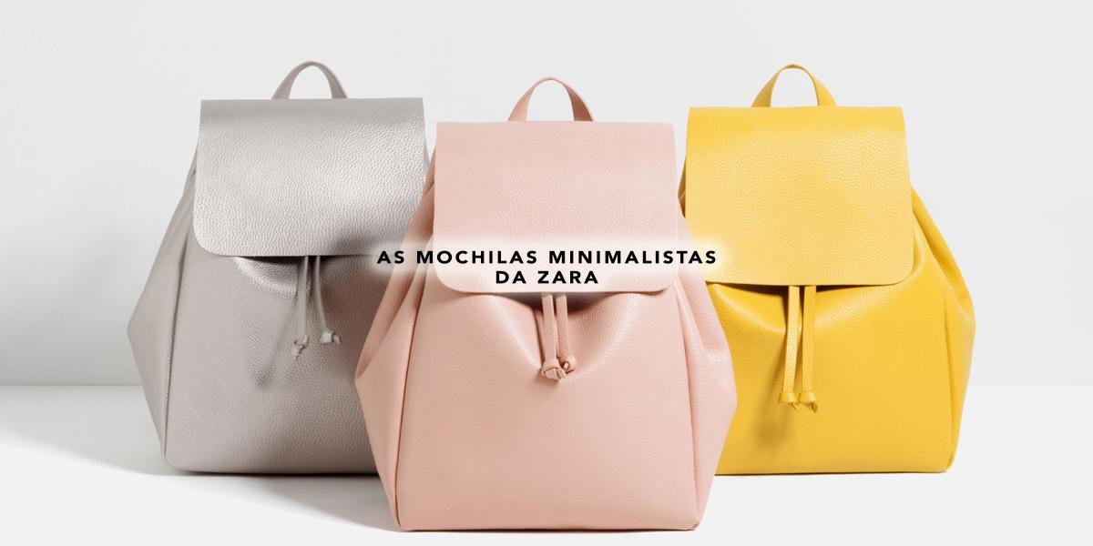 A mochila minimalista Zara está por toda parte! Vem saber mais no Oh My Closet!