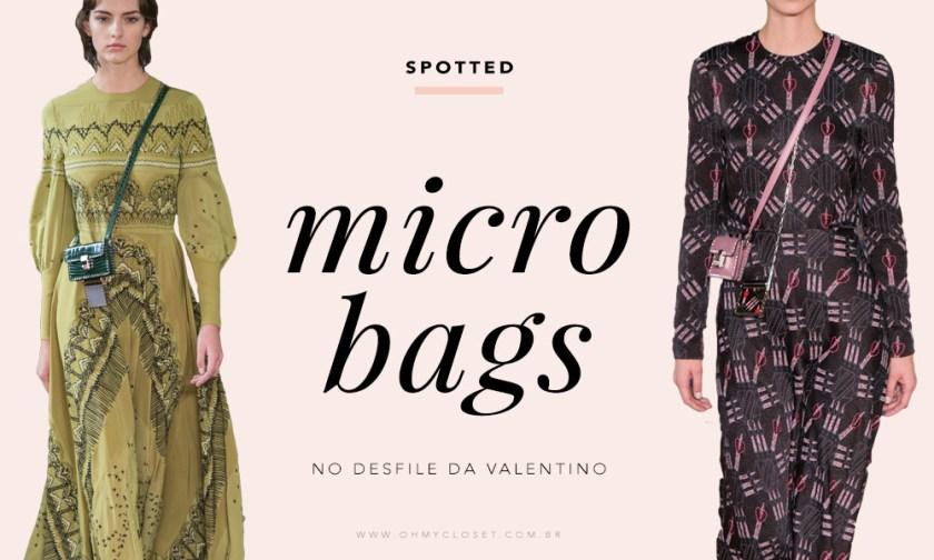 Micro bags Valentino desfile PFW tendência Oh My Closet Bolsas verão 2017.