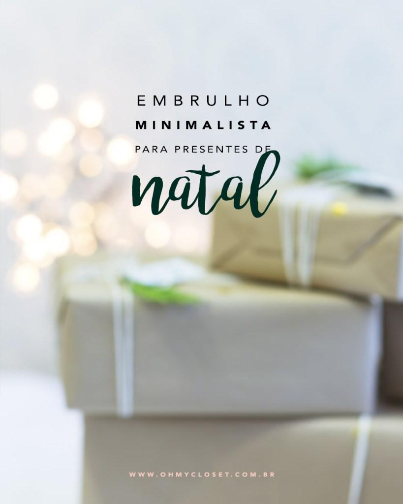 Embrulho Minimalista para presentes de Natal. Veja a dica no Oh My Closet!