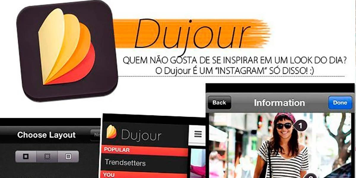 aplicativo de looks do dia Dujour