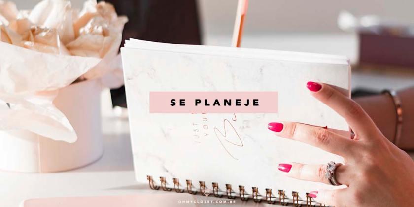 Planejamento é uma das dicas de organização do Oh My Closet!