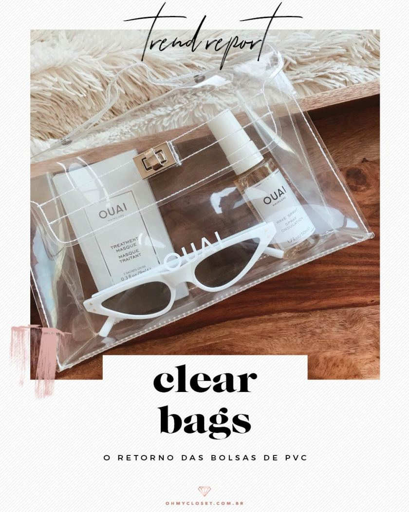 7495a78df Clear bags: as bolsas de pvc transparente são a promessa para o próximo  verão.