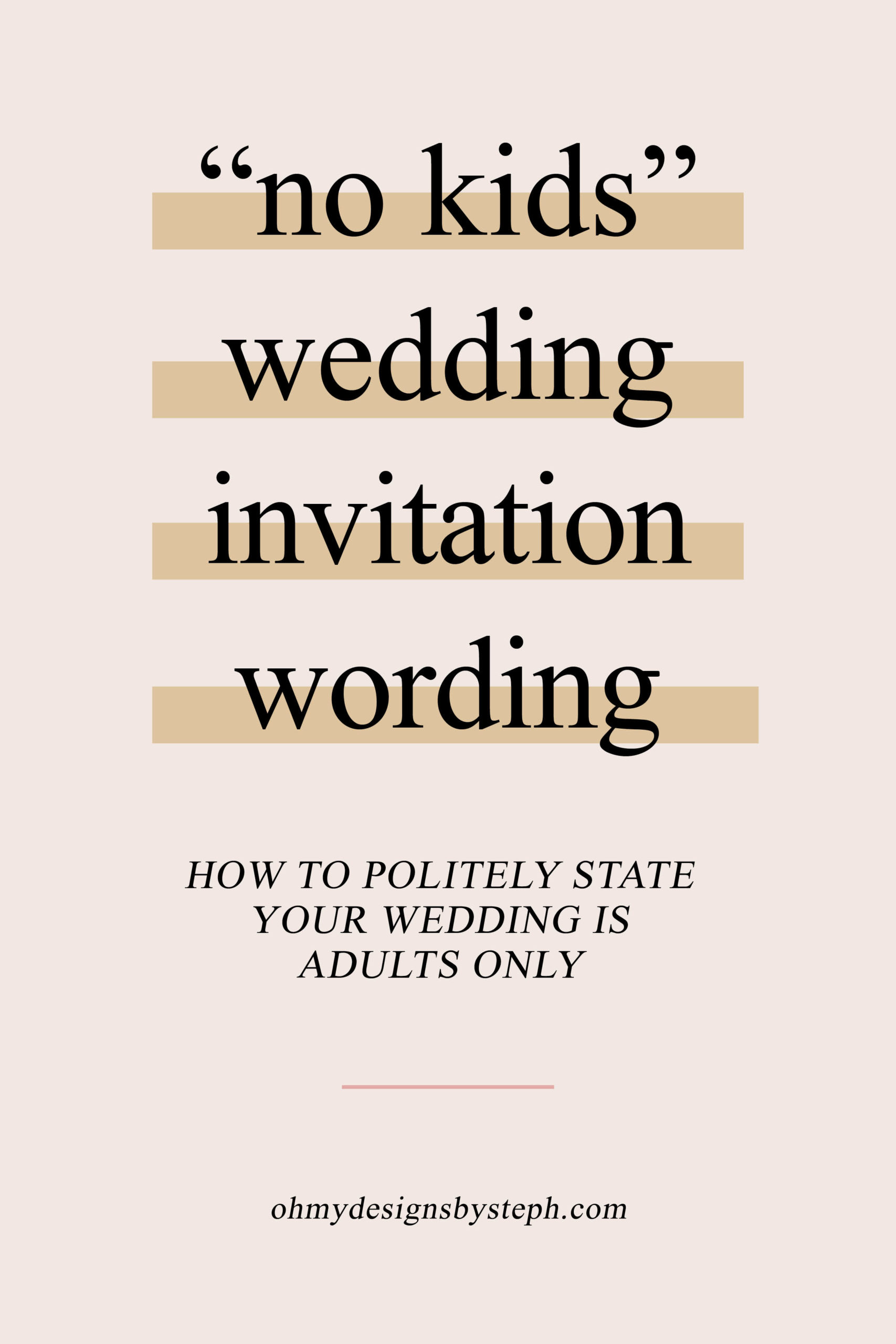 No Kids Wedding Invitation Wording Oh My Designs By Steph