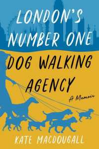 Cover image for London's Number One Dog Walking Agency depicts an outline of a woman walking six dogs of varying size against an outline backdrop of London