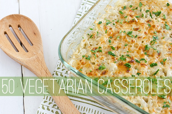 50 Vegetarian Casserole Recipes