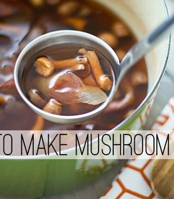 How to Make Mushroom Stock from Kitchen Scraps