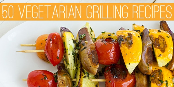 50 Vegetarian Grilling Recipes