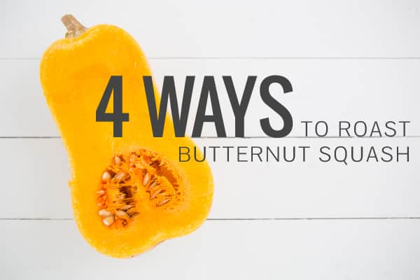 4 Ways to Roast Butternut Squash