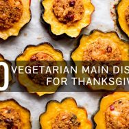 50 Vegetarian Main Dishes for Thanksgiving