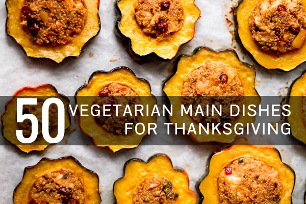 Vegetarian thanksgiving recipes everyone will love oh my for Vegan main dish recipes