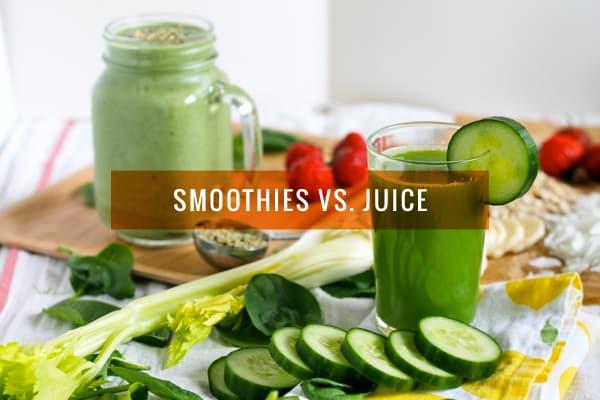Smoothies vs. Juice