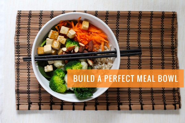 Build a Perfect Meal Bowl + 18 Vegetarian Meal Bowl Recipes