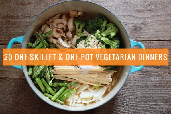 20 One-Skillet & One-Pot Vegetarian Dinners