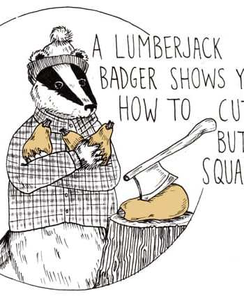 A Lumberjack Badger Shows You How to Cut Butternut Squash