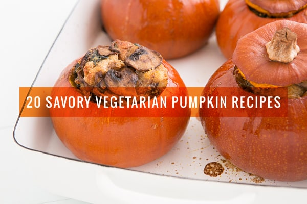 20 Savory Vegetarian Pumpkin Recipes