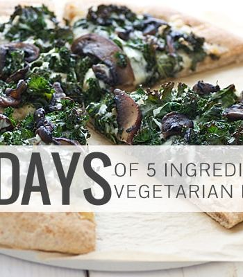 30 Days of 5 Ingredient Vegetarian Dinners