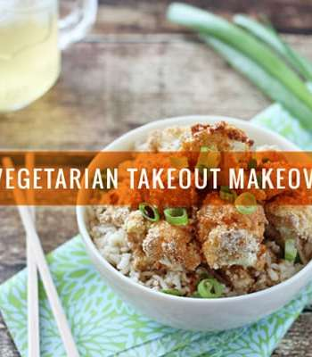 25 Vegetarian Takeout Makeovers