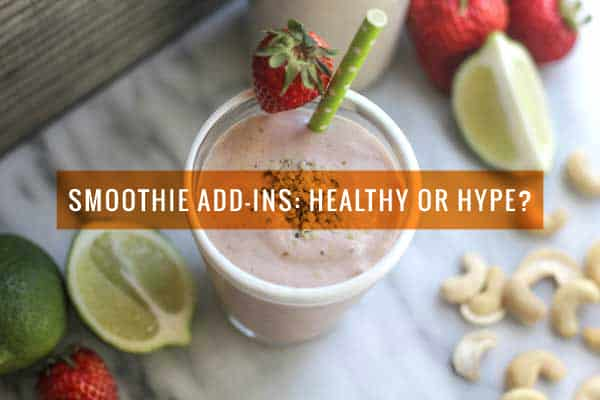 Smoothie Add-ins: Healthy or Hype?
