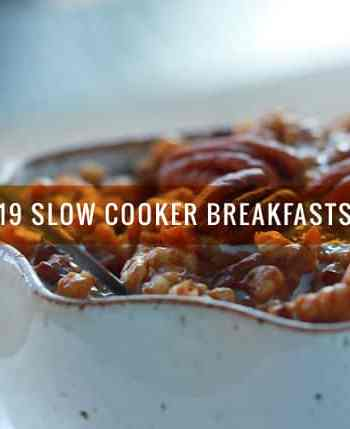19 Sweet & Savory Slow Cooker Breakfasts