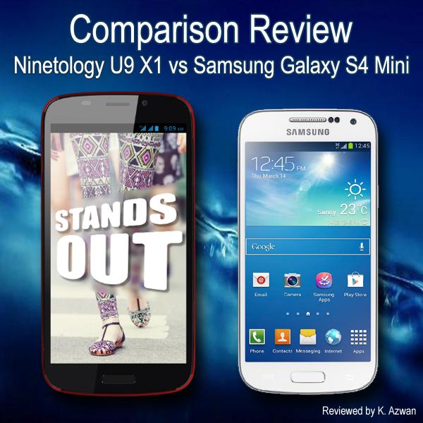 Comparison review - Ninetology U9 X1 vs Samsung Galaxy S4 Mini
