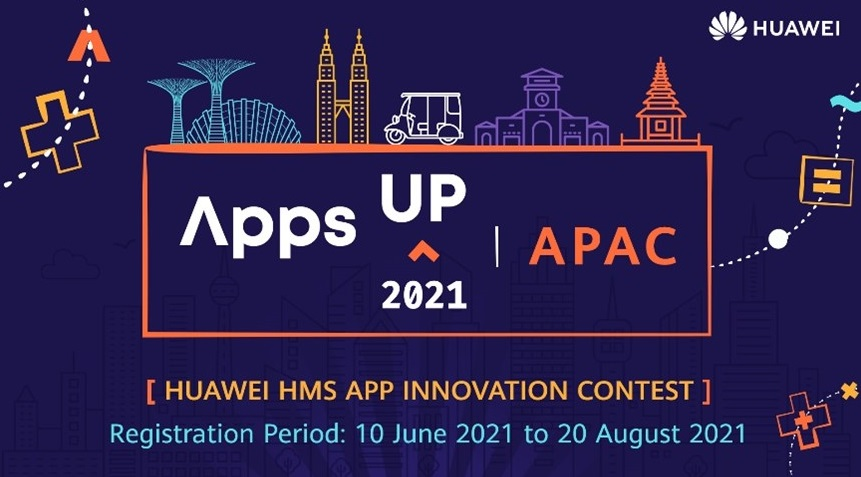 Huawei Mobile Services Launches AppsUP 2021 App Contest for Second Year Running