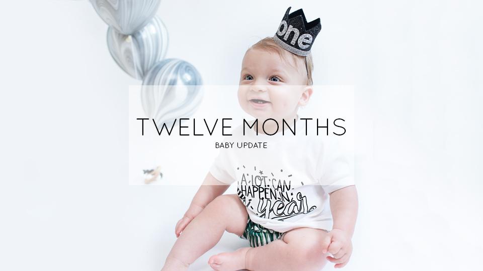 TWELVE MONTH BABY UPDATE
