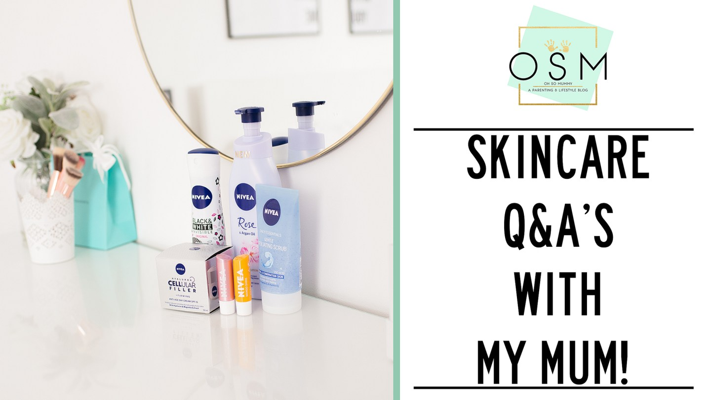 NIVEA | TALKING SKINCARE WITH MY MUM