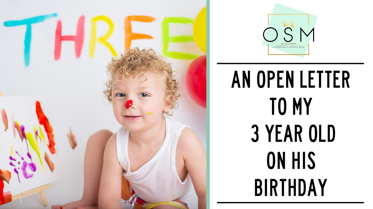 AN OPEN LETTER TO MY 3 YEAR OLD ON HIS BIRTHDAY