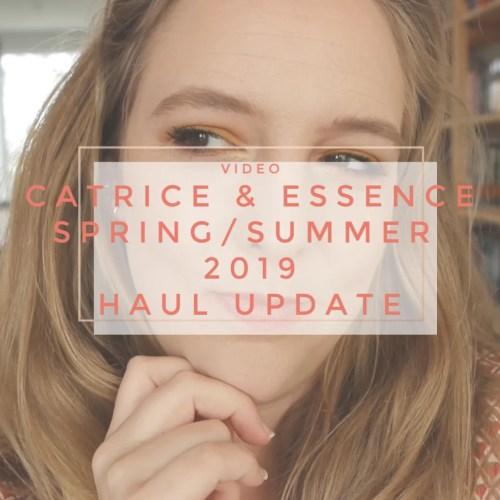 Catrice & Essence | Spring & Summer 2019 | Haul Update