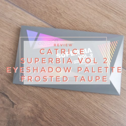 catrice superbia vol. 2 cool toned frosted taupe eyeshadow palette edition review swatch